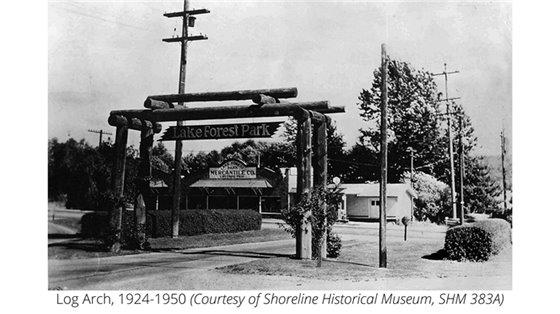 Log Arch, 1924-1950 (Courtesy of Shoreline Historical Museum)